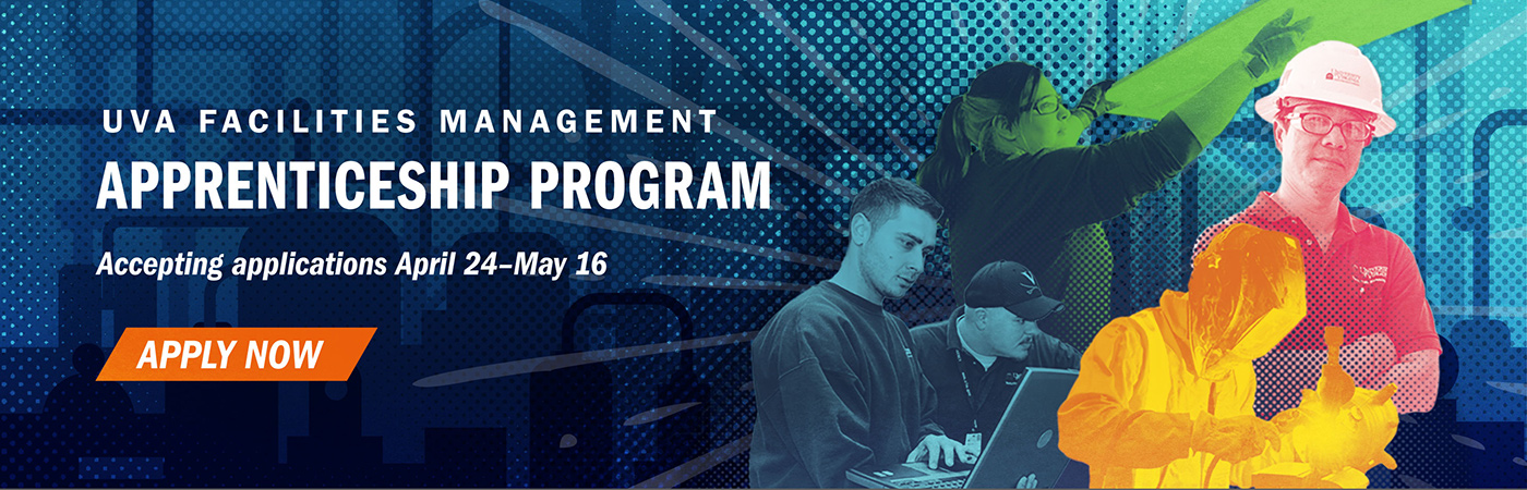 UVA Facilities Management Apprenticeship Program accepting applications April 24-May 16. Apply now.